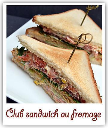 recette club sandwich au fromage
