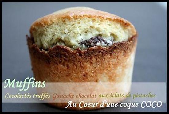 recette ** Muffins moelleux Cocolactés, truffés de ganache chocolat aux éclats de pistaches nichés au coeur d'une coque Coco **