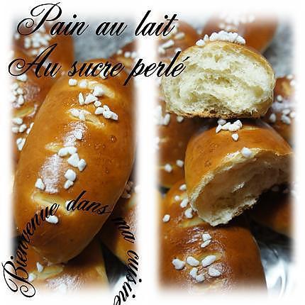 Recette de pain au lait au sucre perl - Recette de pain au lait ...