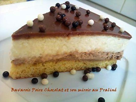 Recette De Bavarois Poire Chocolat Et Son Miroir Au Praline Ww