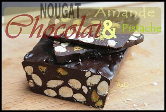 recette ** Du Nougat au chocolat Noir incrusté d' amandes et de pistaches grillées **