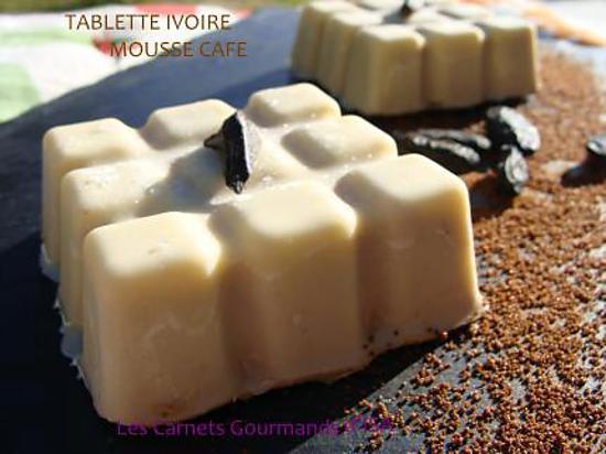 recette MINI TABLETTE IVOIRE MOUSSE CAFE