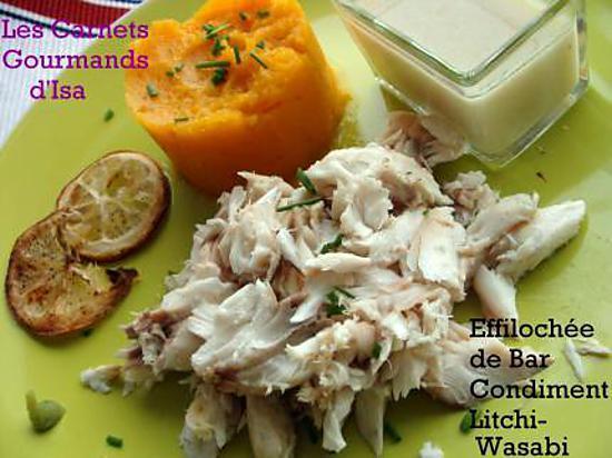 recette EFFILOCHEE DE BAR - CONDIMENT LITCHI WASABI