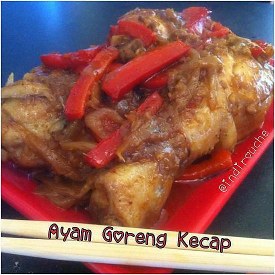 recette Ayam Goreng Kecap - Poulets frits à la sauce soja à l'Indonésienne
