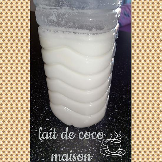 recette lait de coco maison