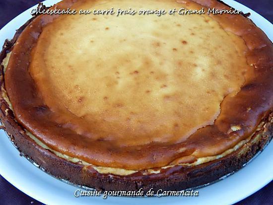 recette Cheesecake au carré frais à l'orange et Grand Marnier