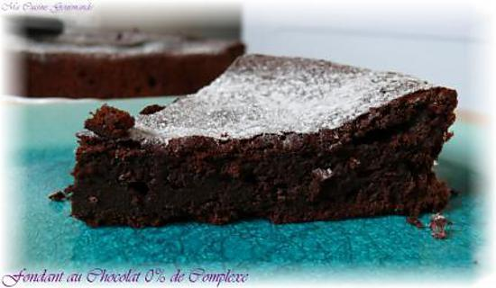 recette Fondant Chocolat 0% de complexe