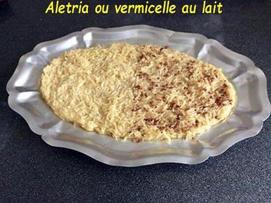 recette alétrias ou vermicelle au lait