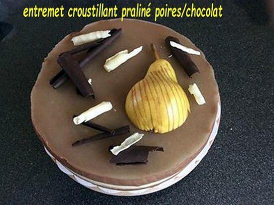 recette entremet croustillant praliné choco/poires