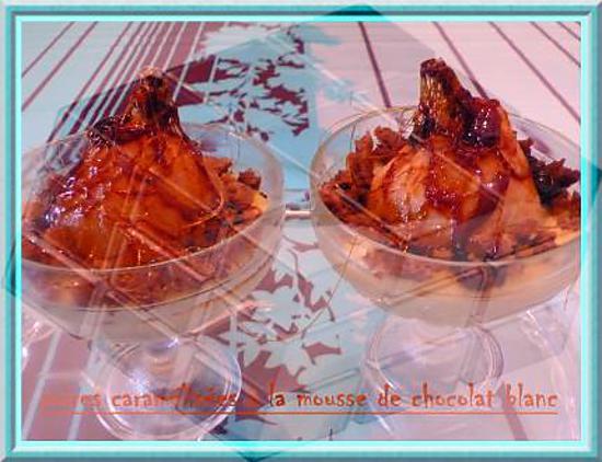 recette poires caramélisées à la mousse de chocolat blanc