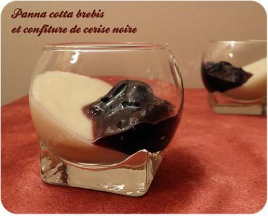 recette Panna cotta brebis et confiture de cerise noire