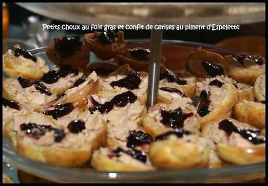 recette de petits choux au foie gras et confit de cerises au piment d 39 espelette. Black Bedroom Furniture Sets. Home Design Ideas