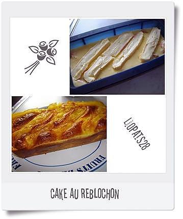 recette cake au reblochon ( de CECE69)