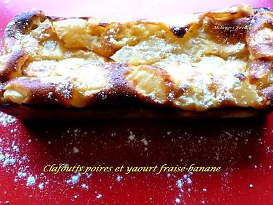 recette Clafoutis poires et yaourt fraise-banane