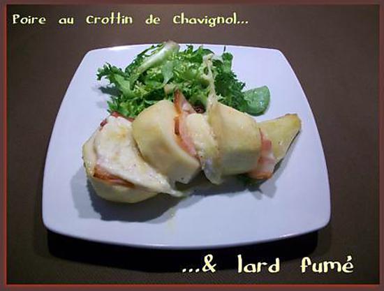 recette Poire au crottin de Chavignol & lard fumé