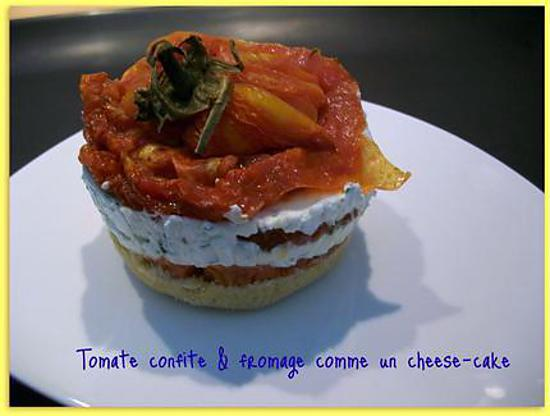 recette Tomate confite & fromage comme un cheese-cake