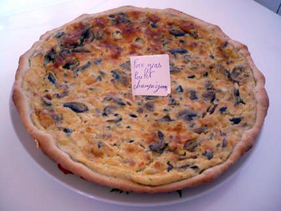 Recette de quiche foie gras poulet champignons - Recette de cuisine quiche au poulet ...