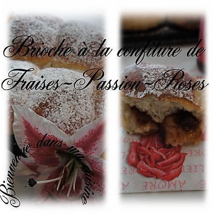 recette brioche a la confiture fraises,passion,roses