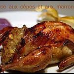 recette **  Cailles rôties (four)  au miel et farcies aux cèpes et aux marrons **