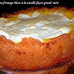 recette Gâteau au fromage blanc à la vanille façon grand- mère