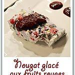 recette Nougat glacé aux fruits rouges