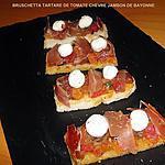 recette BRUSCHETTA TARTARE DE TOMATE CHEVRE JAMBON DE BAYONNE