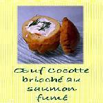 recette Oeuf Cocotte brioché au Saumon Fumé et Aneth