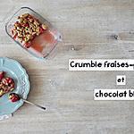 recette CRUMBLE FRAISES- PISTACHES ET CHOCOLAT BLANC