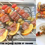 recette BROCHETTES DE VEAU OLIVES ET ORANGE