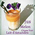 recette Jus de Melon - Citron Vert et Lait d'amandes (Thermomix ou pas)