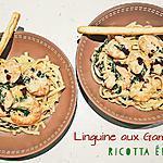 recette Linguine aux Gambas, Epinards et Ricotta