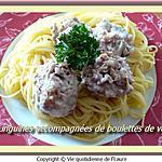 recette Linguines accompagnées de boulettes de veau