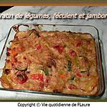 recette Gratin de légumes, féculent et jambon