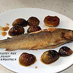 recette Truites aux figues