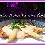 recette ESCALOPE DE DINDE A LA CREME D'ASPERGE