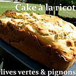 recette Ooo Cake ricotta, olives vertes et pignons ooO