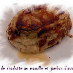recette gratin de charlotte au maroille et jambon d'auvergne