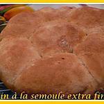 recette pain à la semoule extra fine