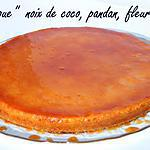 recette Ooo Le flan magique noix de coco pandan / fleur d'oranger ooO