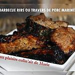 recette BARBECUE RIBS OU TRAVERS DE PORC MARINES