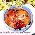 recette crème brulée aux fraises Tagada ®