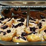 recette PETITS CHOUX AU FOIE GRAS ET CONFIT DE CERISES AU PIMENT D'ESPELETTE