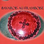 recette bavarois au framboise