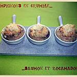 recette Champignons en crumble...saumon & Rocamadour