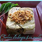 recette Charlotte d'aubergine & son crumble