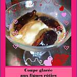 recette Coupe glacée aux figues rôties