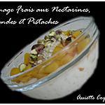 recette Fromage frais, nectarine, amande, pistache