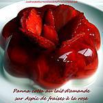recette Duo de panna cotta et fraises à la rose pour un Saint Valentin tout en douceur